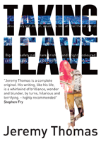 Taking Leave by Jeremy Thomas
